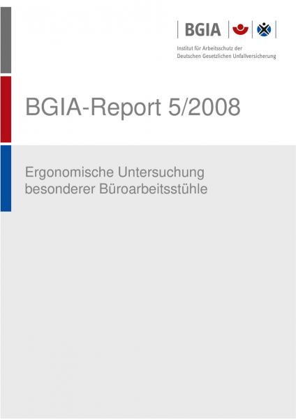 Ergonomische Untersuchung besonderer Büroarbeitsstühle, BGIA-Report 5/2008