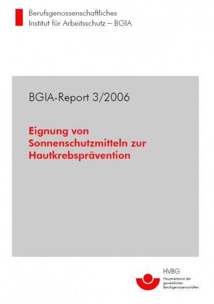 Eignung von Sonnenschutzmitteln zur Hautkrebsprävention, BGIA-Report 3/2006