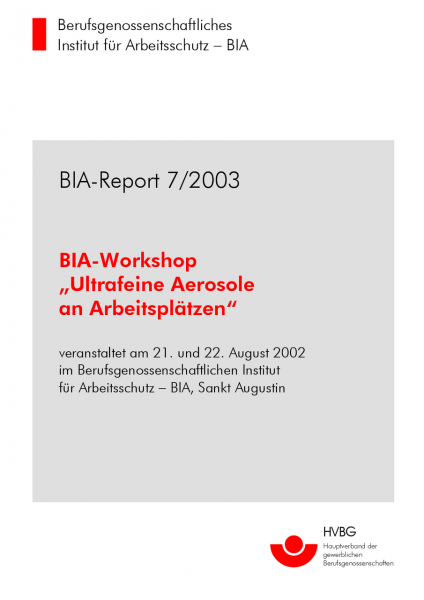 Workshop Ultrafeine Aerosole am Arbeitsplatz, BIA-Report 7/2003