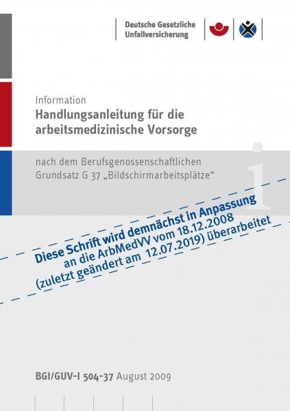 """Handlungsanleitung für arbeitsmedizinische Untersuchungen nach dem DGUV Grundsatz G 37 """"Bildschirmar"""