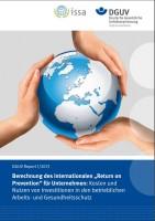 """DGUV Report 1/2013 Berechnung des internationalen """"Return on Prävention"""" für Unternehmen: Kosten und Nutzen von Investitionen in den betrieblichen Arbeits- und Gesundheitsschutz"""