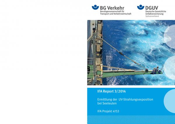 Ermittlung der UV-Strahlungsexposition bei Seeleuten (IFA Report 3/2014)