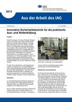 Innovative Sicherheitstechnik für die praktische Aus- und Weiterbildung. Aus der Arbeit des IAG Nr. 3013