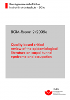 Quality based critical review of the epidemiological literature on carpal tunnel syndrome and occupation, BGIA-Report 2/2005e