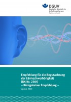 Empfehlung für die Begutachtung der Lärmschwerhörigkeit (BK-Nr. 2301) - Königsteiner Empfehlung -